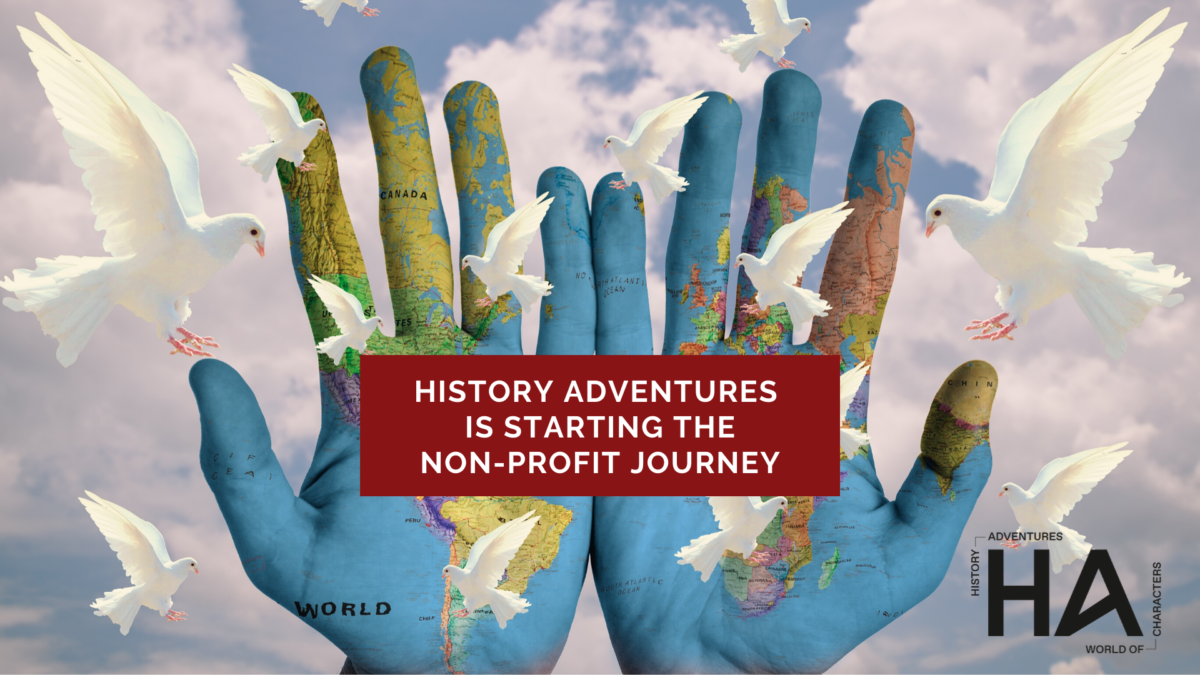 History Adventures Is Starting The Non-Profit Journey